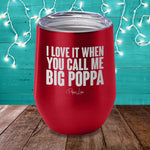 Call Me Big Poppa Laser Etched Tumbler