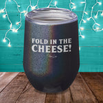 Fold In The Cheese Laser Etched Tumbler