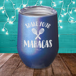 Shake Your Maracas Laser Etched Tumbler