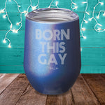 Born This Gay Laser Etched Tumbler