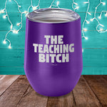 The Teaching Bitch Laser Etched Tumbler