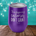 Thanksgiving Calories Don't Count Laser Etched Tumbler