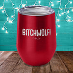 Bitchwolf Laser Etched Tumbler