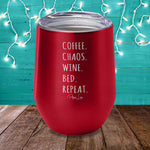 Coffee Chaos Wine Bed Repeat Laser Etched Tumbler