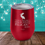 Stop Acting Like A Disgruntled Pelican Laser Etched Tumbler