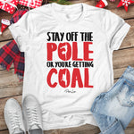 Stay Off The Pole Or You're Getting Coal Christmas Raglan (Unisex)