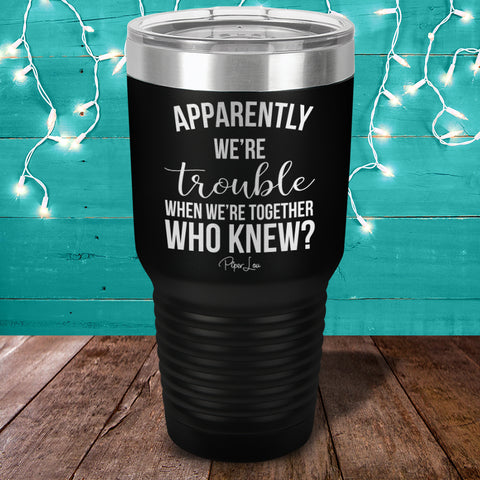 Trouble When We're Together Laser Etched Tumbler