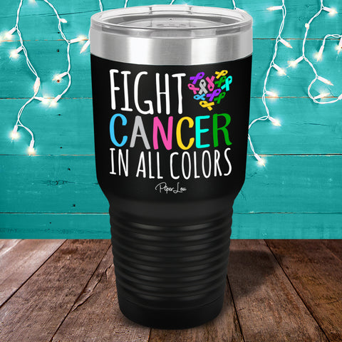 Fight Cancer In All Colors Color Printed Tumbler