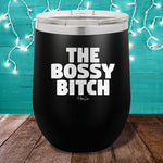The Bossy Bitch 12oz Stemless Wine Cup