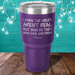 I Know The Voices Aren't Real Laser Etched Tumbler