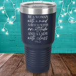 Be A Woman With A Mind Laser Etched Tumbler