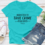 Addicted To True Crime Podcasts