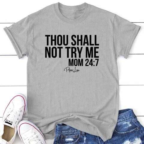 Mom 24/7 Thou Shall Not Try Me