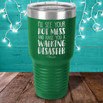 Raise You A Walking Disaster Laser Etched Tumbler