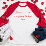 Roses Are Red I'm Going To Bed Valentine's Raglan (Unisex)