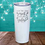 You're The Mint To My Julep Laser Etched Tumbler