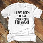 I Have Been Social Distancing For Years Mens Apparel
