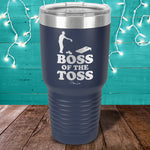 Boss Of The Toss Laser Etched Tumbler