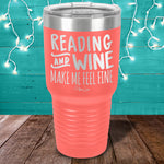 Reading And Wine Make Me Feel Fine Laser Etched Tumbler