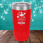 Be A Flamingo In A Flock Of Pigeons Laser Etched Tumbler