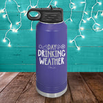Day Drinking Weather Water Bottle