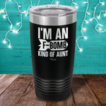 I'm an F Bomb Kind of Aunt Laser Etched Tumbler