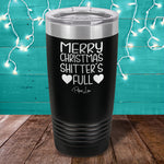 Merry Christmas Shitter's Full Laser Etched Tumbler