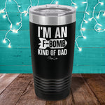 I'm An F Bomb Kind of Dad Laser Etched Tumbler