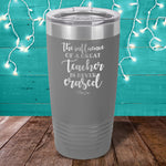 The Influence Of A Great Teacher Laser Etched Tumbler