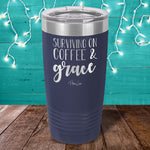 Surviving On Coffee And Grace Laser Etched Tumbler