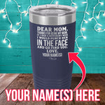 Dear Mom (CUSTOM) Laser Etched Tumbler