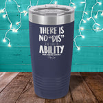 Down Syndrome There Is No Dis Laser Etched Tumbler
