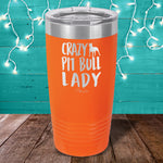 Crazy Pit Bull Lady Laser Etched Tumbler