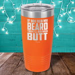 If You Rub My Beard Laser Etched Tumbler