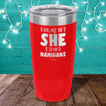You Are The She To My Nanigans Laser Etched Tumbler