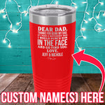 Dear Dad (CUSTOM) Laser Etched Tumbler