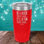 Be A Nurse They Said... Laser Etched Tumbler