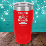 These Puns Are Armed And Dadly Laser Etched Tumbler