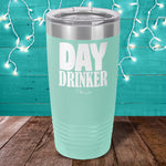 Day Drinker Laser Etched Tumbler