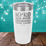 Down Syndrome My Kid Has More Chromosomes Laser Etched Tumbler