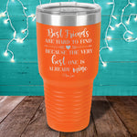 Best Friends Are Hard To Find Laser Etched Tumbler