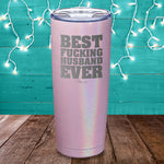 Best Fucking Husband Ever Laser Etched Tumbler