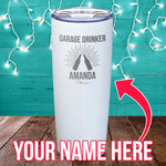 Garage Drinker (CUSTOM) Laser Etched Tumbler
