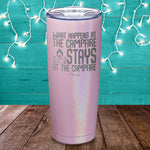 What Happens At The Campfire Laser Etched Tumbler