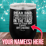 Dear Dad CUSTOM 12oz Stemless Wine Cup
