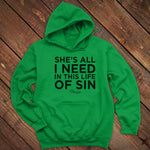 She's All I Need In This Life Of Sin Men's Apparel