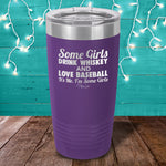Some Girls Drink Whiskey And Love Baseball Laser Etched Tumbler