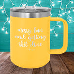 Messy Bun And Getting Shit Done 15oz Coffee Mug Tumbler