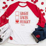 $14.99 Valentine's Day Special! Single Taken Hungry Valentine's Raglan (Unisex)