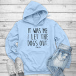 It Was Me I Let The Dogs Out Winter Apparel